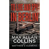 To Live and Spy In Berlin: A Spy Thriller: 3