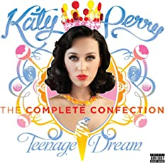 Katy Perry - Teenage Dream: The Complete Confection [Explicit]
