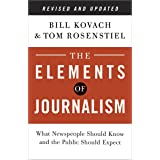 Elements of Journalism, the: What Newspeople Should Know and the Public Should Expect