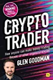 The Crypto Trader: How Anyone Can Make Money Trading Bitcoin & Other Cryptocurrencies