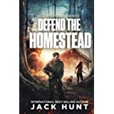 Defend the Homestead: A Post-Apocalyptic EMP Survival Thriller