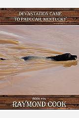 Devastation Came To Paducah, Kentucky Kindle Edition