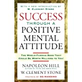 Success Through Positive Mental Attitude: Discover the Secret of Making Your Dreams Come True