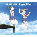 Ripple Effect(期間生産限定アニメ盤)(DVD付)