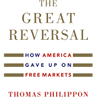 The Great Reversal: How America Gave Up on Free Markets (Eng…