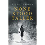 None Stood Taller: A gripping WWII story to make your heart soar. (Historical fiction): 1