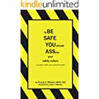 to BE SAFE, YOU should ASSess your safety culture