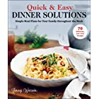 Quick & Easy Dinner Solutions: Simple Meal Plans for Your Family throughout the Week