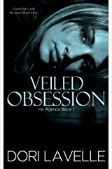 Veiled Obsession (His Agenda 1): A Gripping Psychological Thriller Kindle Edition