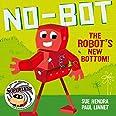 No-Bot the Robot's New Bottom