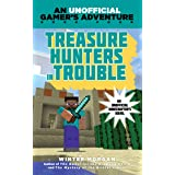 Treasure Hunters in Trouble: An Unofficial Gamer's Adventure, Book Four (An Unofficial Gamer's Adventure 4)