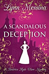 A Scandalous Deception: A Regency Cozy (Beatrice Hyde-Clare Mysteries Book 2) Kindle Edition