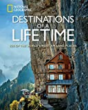 Destinations of a Lifetime: 225 of the World's Most Amazing…