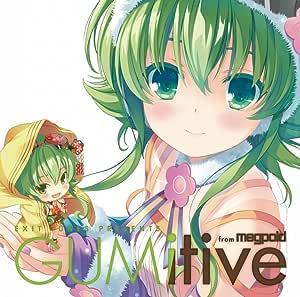 EXIT TUNES PRESENTS GUMitive from Megpoid(Vocaloid) ジャケットイラストレーター:小原トメ太(QP:flapper)(数量限定オリジナルストラップ付き)