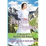 Hopeful Frontiers: A Collection of 25 Mail Order Bride Romances: 3