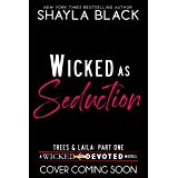 Wicked as Seduction (Trees & Laila, Part One) (Wicked & Devoted Book 5)