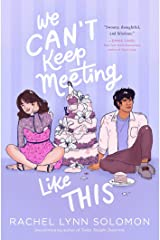 We Can't Keep Meeting Like This Kindle Edition