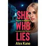 She Who Lies: A dark, gripping psychological thriller that will keep you hooked