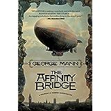Affinity Bridge: A Newbury & Hobbes Investigation: 1