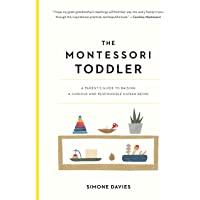 The Montessori Toddler: A Parent's Guide to Raising a Curiou…