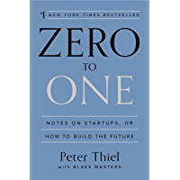 Zero to One: Notes on Startups, or How to Build the Future…