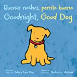 Buenas Noches, Perrito Bueno/Goodnight, Good Dog (Bilingual Board Book)