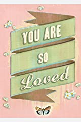 You Are So Loved Kindle Edition