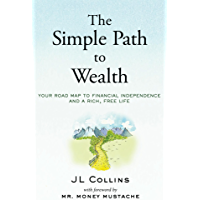 The Simple Path to Wealth: Your road map to financial indepe…