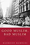 Good Muslim, Bad Muslim: America, the Cold War, and the Root…