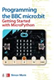 Programming the BBC Micro:bit: Getting Started With MicroPyt…