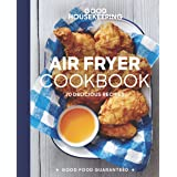 Good Housekeeping Air Fryer Cookbook: 70 Delicious Recipes
