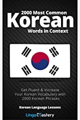 2000 Most Common Korean Words in Context: Get Fluent & Increase Your Korean Vocabulary with 2000 Korean Phrases (Korean Language Lessons) Kindle Edition