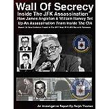 Wall Of Secrecy - Inside The JFK Assassination: - How James Angleton & William Harvey Set Up An Assassination Team Inside The