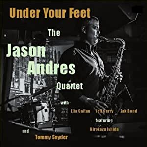The Jason Andres Quartet  -Under Your Feet-