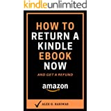 How to Return a Kindle eBook Now: A Complete 2020 Guide on How to Return a Kindle eBook Now. (Kindle Mastery 2)