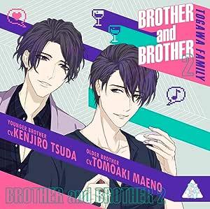 BROTHER and BROTHER2(CV.前野智昭、津田健次郎)