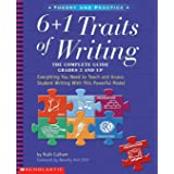6 + 1 Traits of Writing: Everything You Need to Teach and Assess Student Writing with This Powerful Model