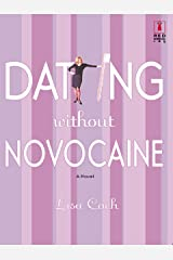Dating Without Novocaine Kindle Edition