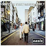 (Whats The Story) Morning Glory? (Deluxe/3Cd)