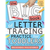The Big Book of Letter Tracing Practice for Toddlers: From Fingers to Crayons - My First Handwriting Workbook: Essential Pres