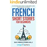 French Short Stories for Beginners: 20 Captivating Short Stories to Learn French & Grow Your Vocabulary the Fun Way! (Easy Fr