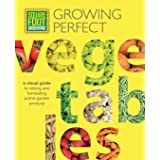 Growing Perfect Vegetables: Square Foot Gardening: A visual guide to raising and harvesting prime garden produce: 8