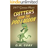 Critters from the Poo Lagoon : A 24/7 Demon Mart Creature Feature (24/7 Demon Mart Stories Book 2)