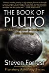 The Book of Pluto: Turning Darkness to Wisdom with Astrology