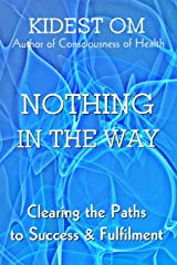 Nothing In The Way: Clearing the Paths to Success & Fulfilment ペーパーバック