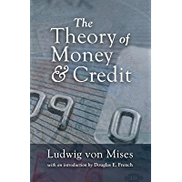 The Theory of Money and Credit (LvMI) (English Edition)