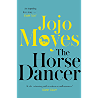 The Horse Dancer: Discover the heart-warming Jojo Moyes you…