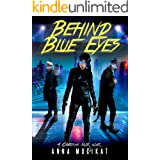 Behind Blue Eyes: A Cyberpunk Noir Thriller (Behind Blue Eyes Book 1)