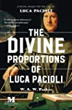 The Divine Proportions of Luca Pacioli: A Novel Based on the…