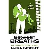 Between Breaths: A Bad Boy Rockstar Romance (Seattle Sound series Book 4)